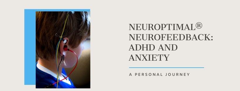 Neuroptimal Neurofeedback ADHD and Anxiety