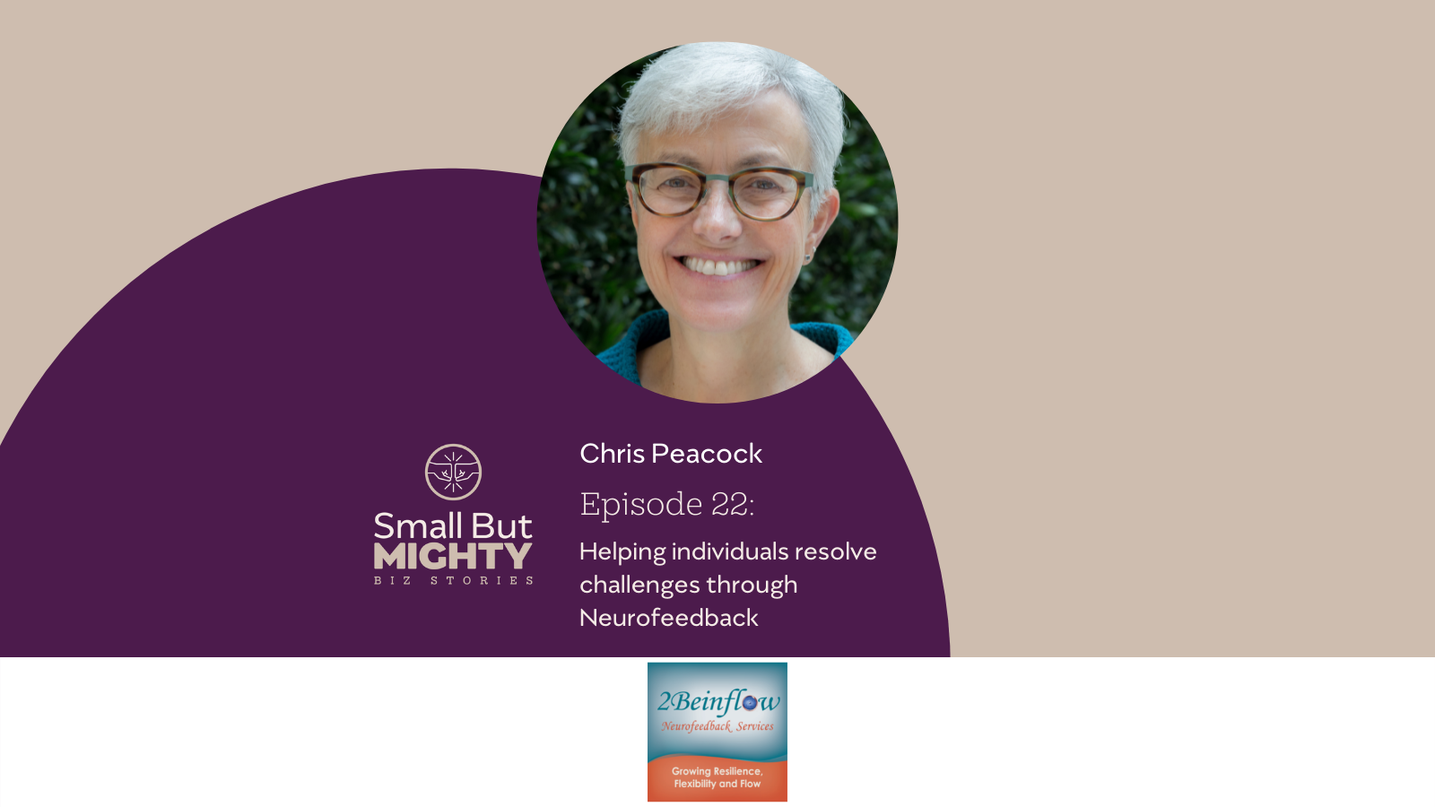 Small but mighty podcast episode 22 Chris Peacock Neurofeedback